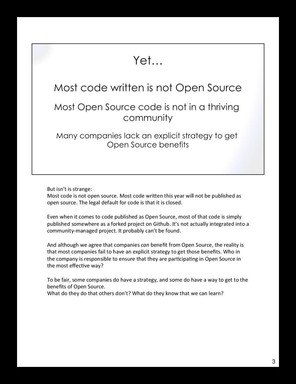 But isn't is strange: Most code is not open sou...