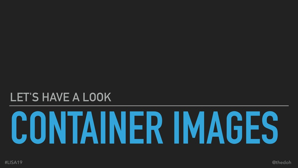 CONTAINER IMAGES LET'S HAVE A LOOK #LISA19 @the...