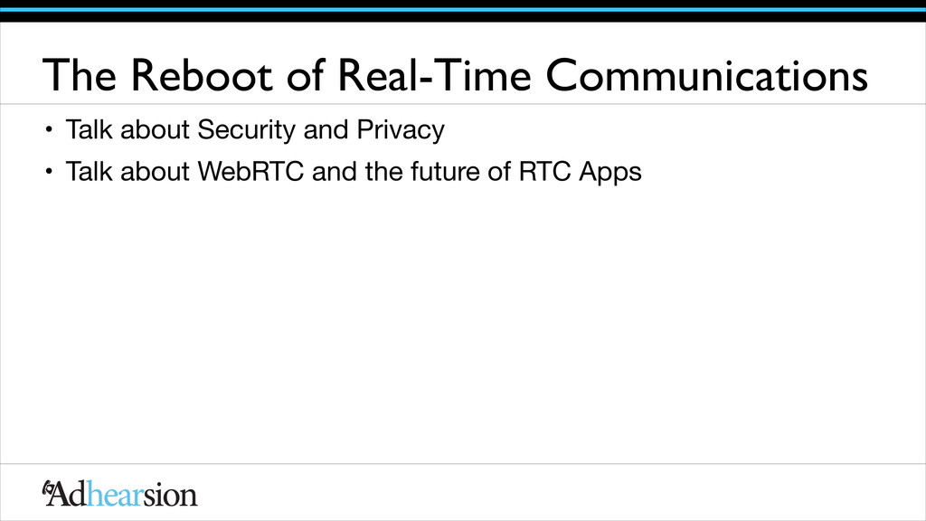 The Reboot of Real-Time Communications • Talk a...