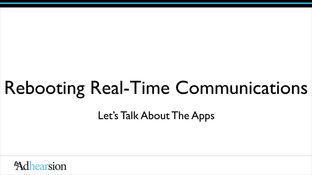 Rebooting Real-Time Communications Let's Talk A...