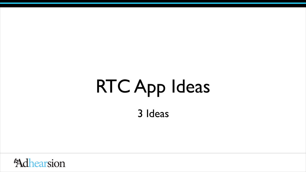 RTC App Ideas 3 Ideas