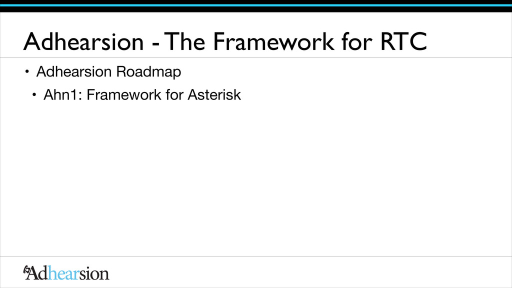 Adhearsion - The Framework for RTC • Adhearsion...
