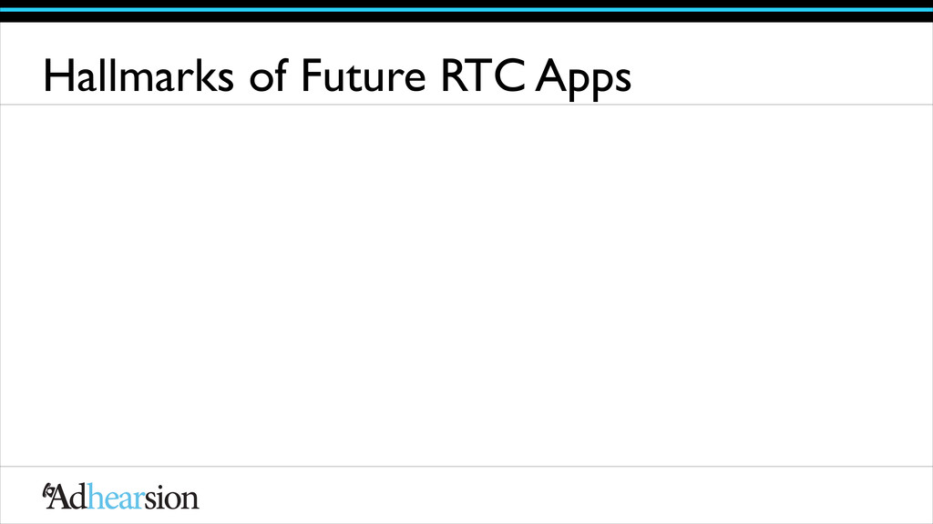 Hallmarks of Future RTC Apps