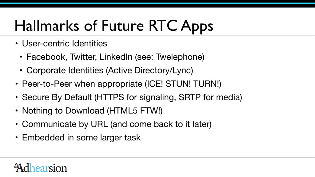 Hallmarks of Future RTC Apps • User-centric Ide...