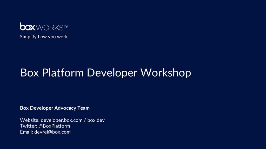 Box Platform Developer Workshop Box Developer A...