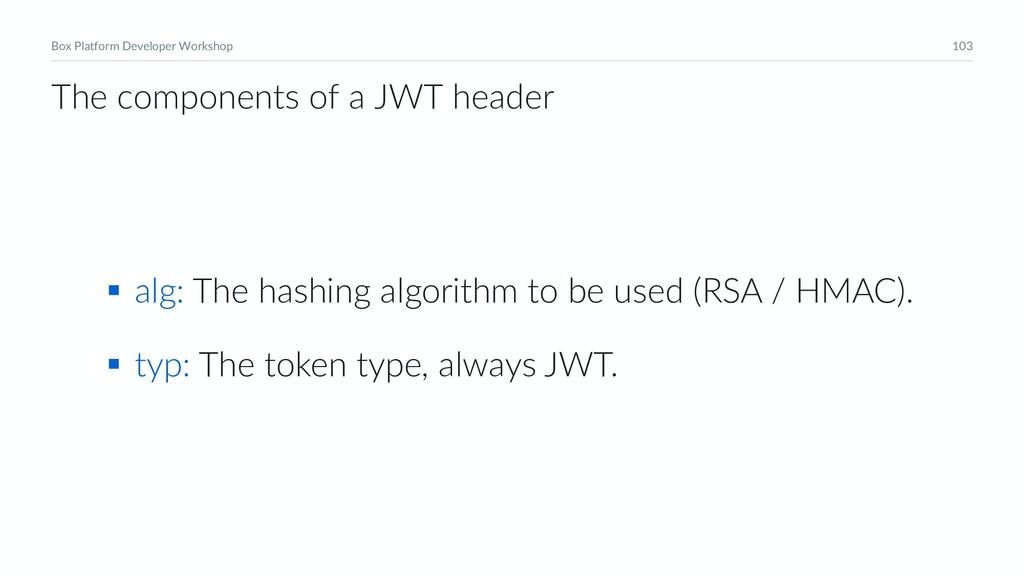 103 Box Platform Developer Workshop § alg: The ...
