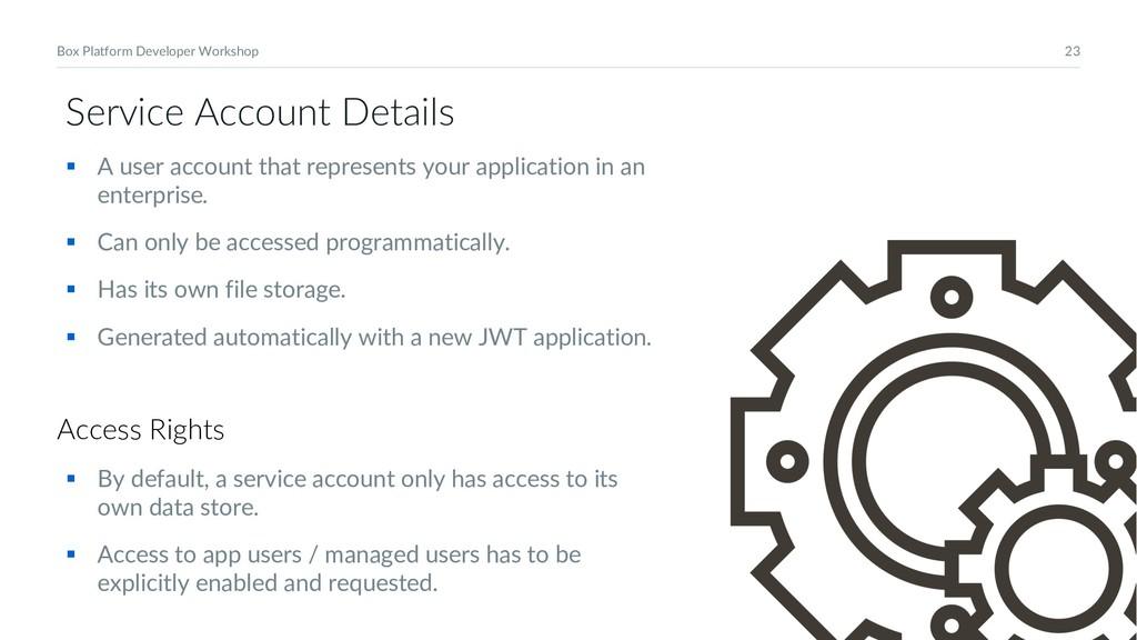 23 Box Platform Developer Workshop Service Acco...