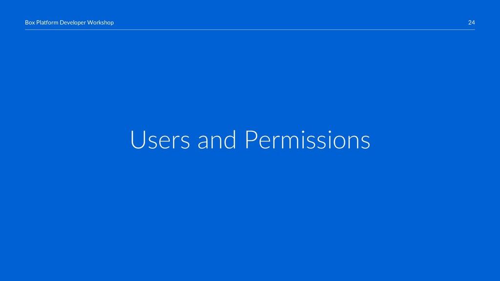 24 Box Platform Developer Workshop Users and Pe...