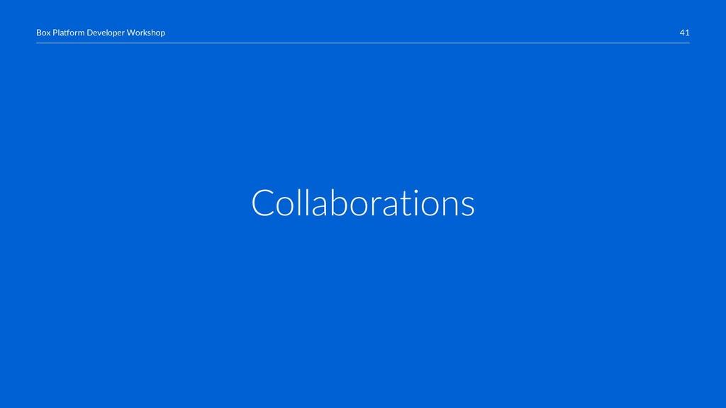 41 Box Platform Developer Workshop Collaboratio...