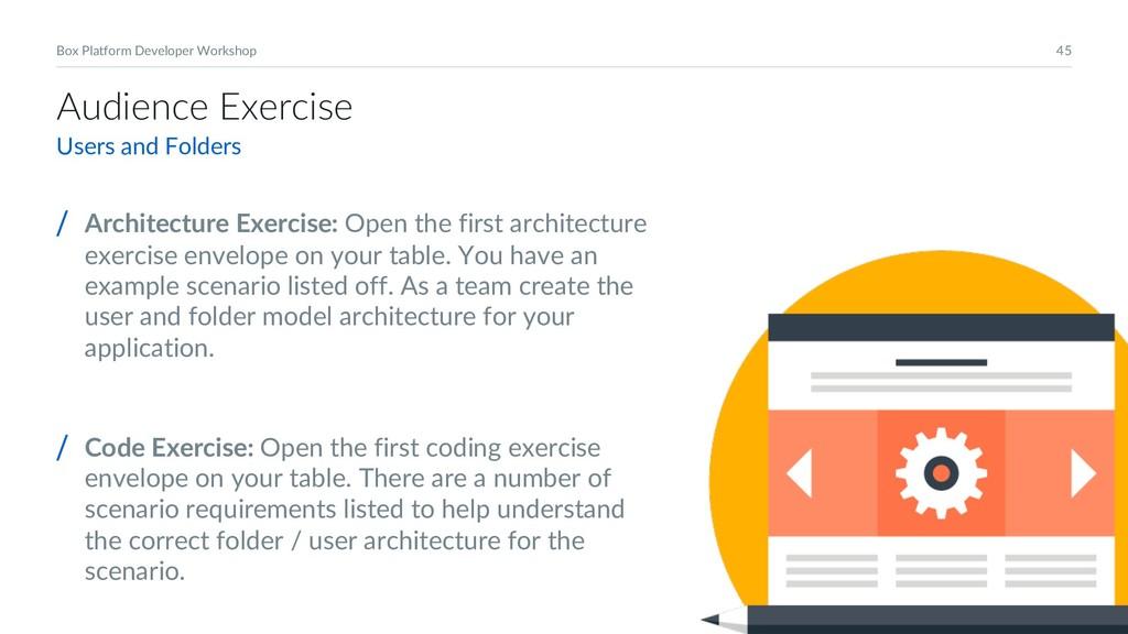 45 Box Platform Developer Workshop Audience Exe...