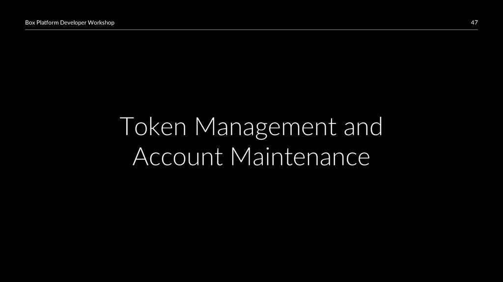 47 Box Platform Developer Workshop Token Manage...