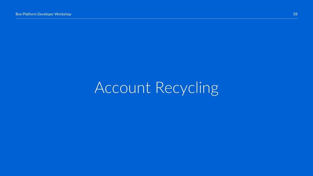 58 Box Platform Developer Workshop Account Recy...