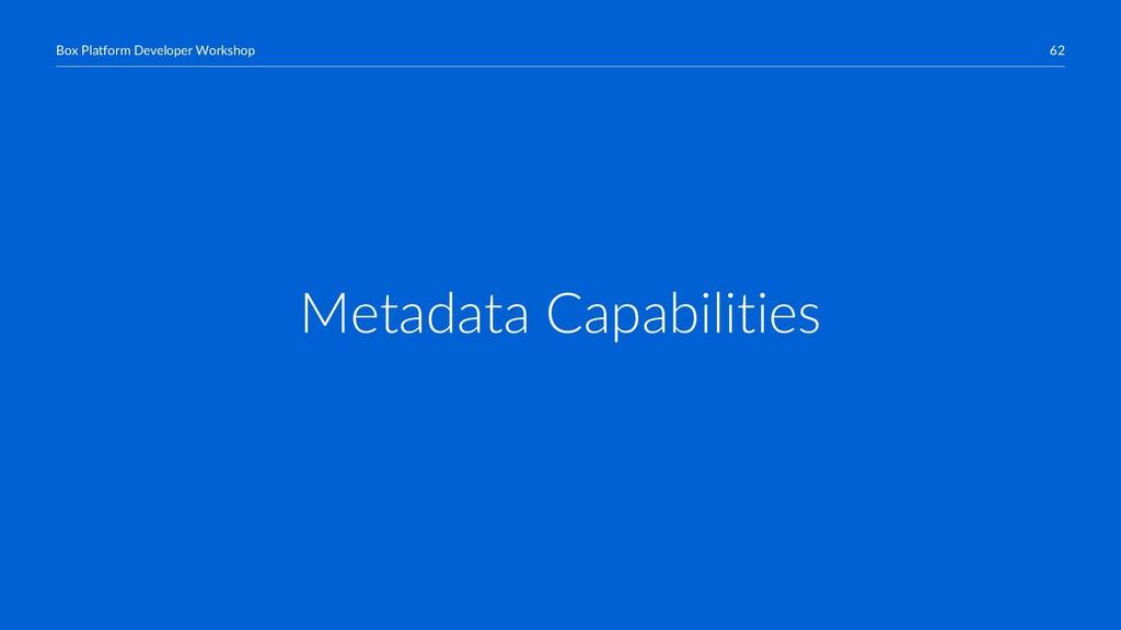 62 Box Platform Developer Workshop Metadata Cap...