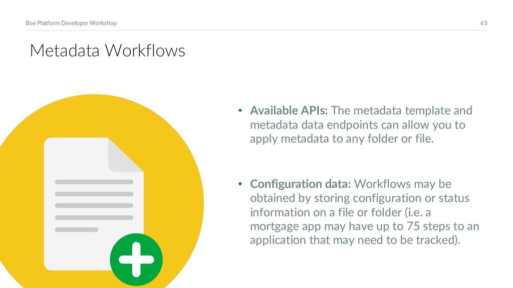 65 Box Platform Developer Workshop Metadata Wor...