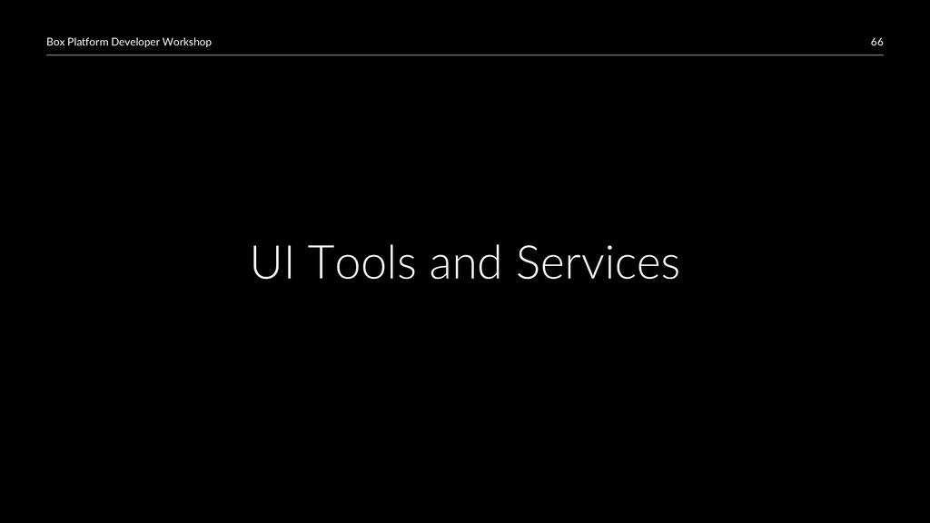 66 Box Platform Developer Workshop UI Tools and...