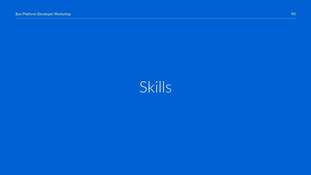 90 Box Platform Developer Workshop Skills