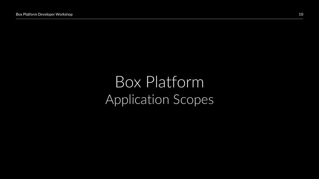 10 Box Platform Developer Workshop Box Platform...