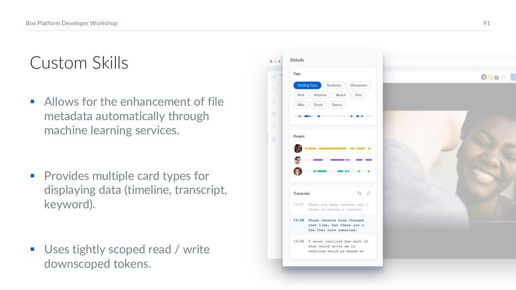 91 Box Platform Developer Workshop Custom Skill...
