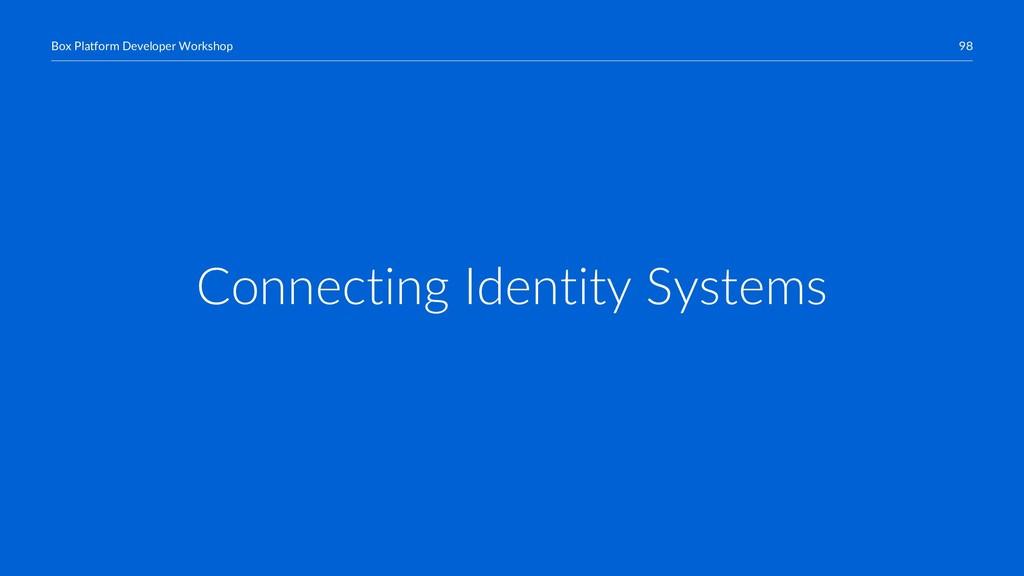 98 Box Platform Developer Workshop Connecting I...