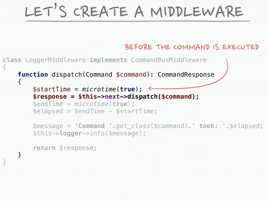 LET'S CREATE A MIDDLEWARE class LoggerMiddlewar...