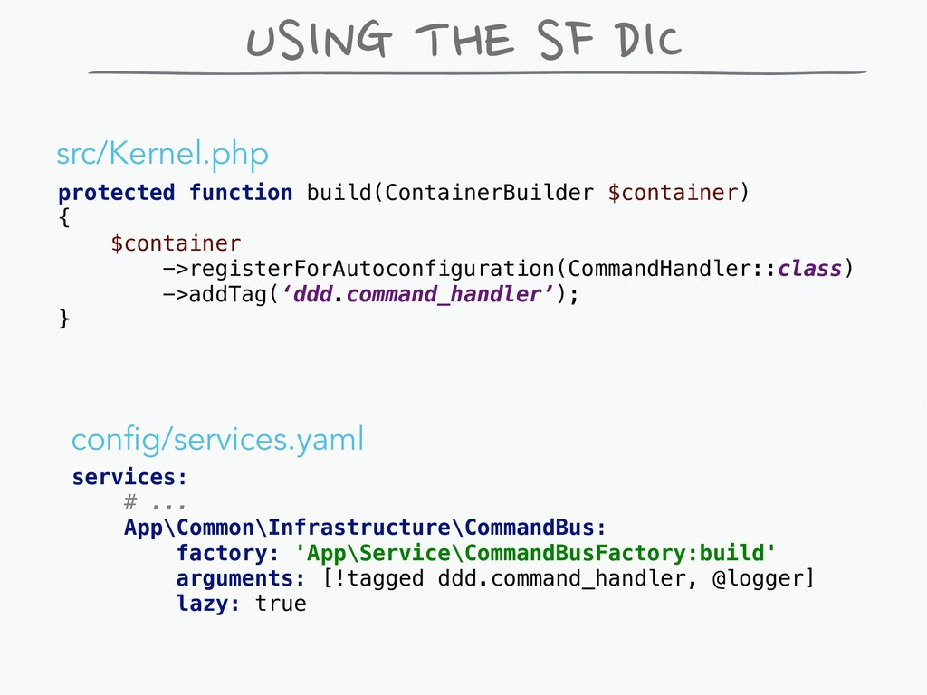 USING THE SF DIC services: # ... App\Common\Inf...