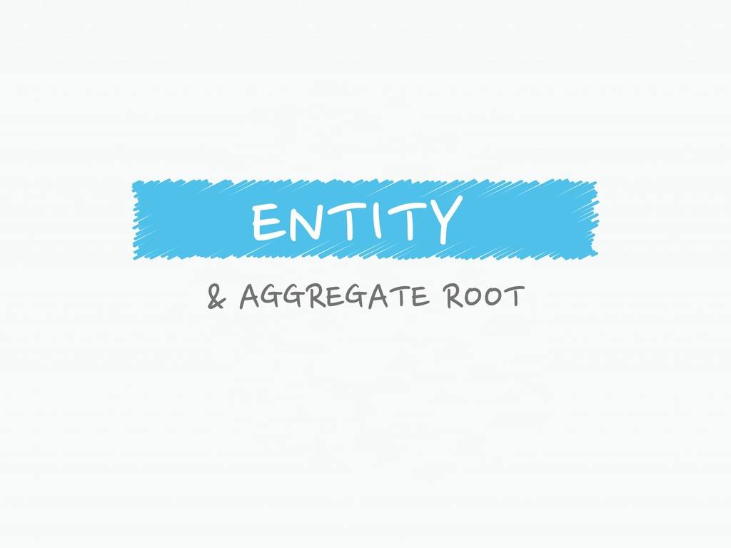 ENTITY & AGGREGATE ROOT