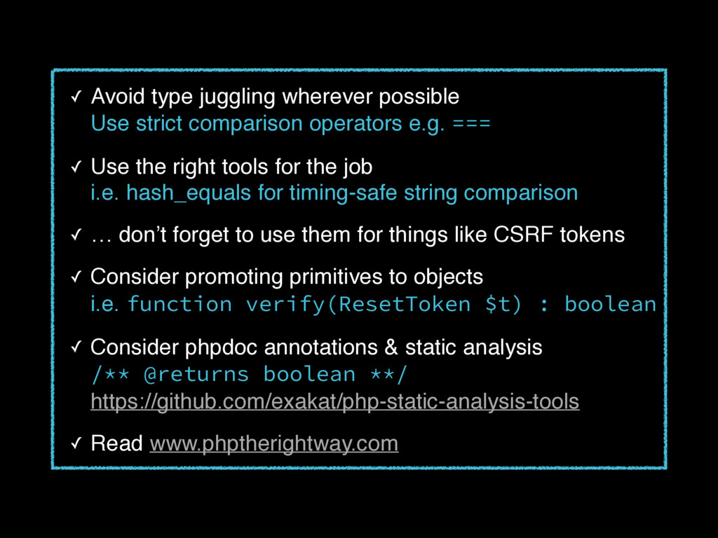 ✓ Avoid type juggling wherever possible
