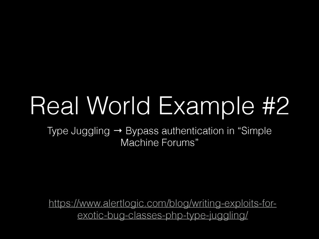 Real World Example #2 Type Juggling → Bypass au...