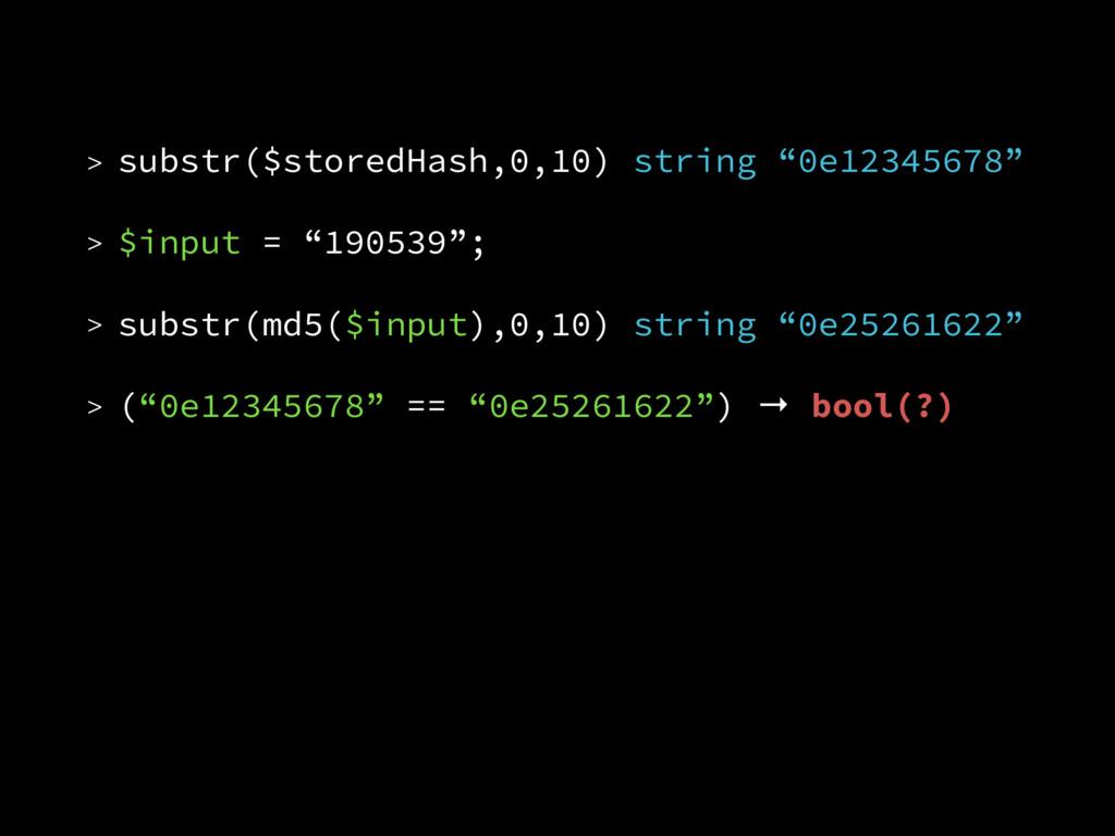 "> substr($storedHash,0,10) string ""0e12345678"" ..."