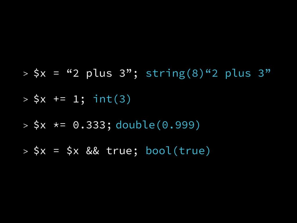 "> $x = ""2 plus 3""; string(8)""2 plus 3"" > $x += ..."