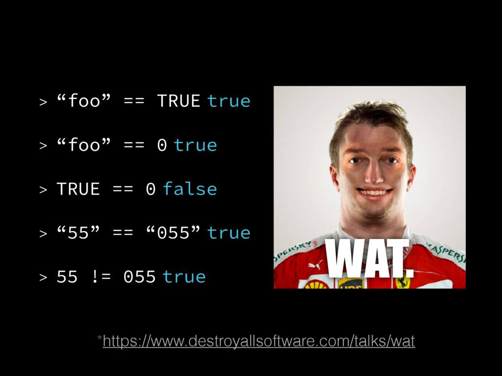 """> """"foo"""" == TRUE true > """"foo"""" == 0 true > TRUE =..."""