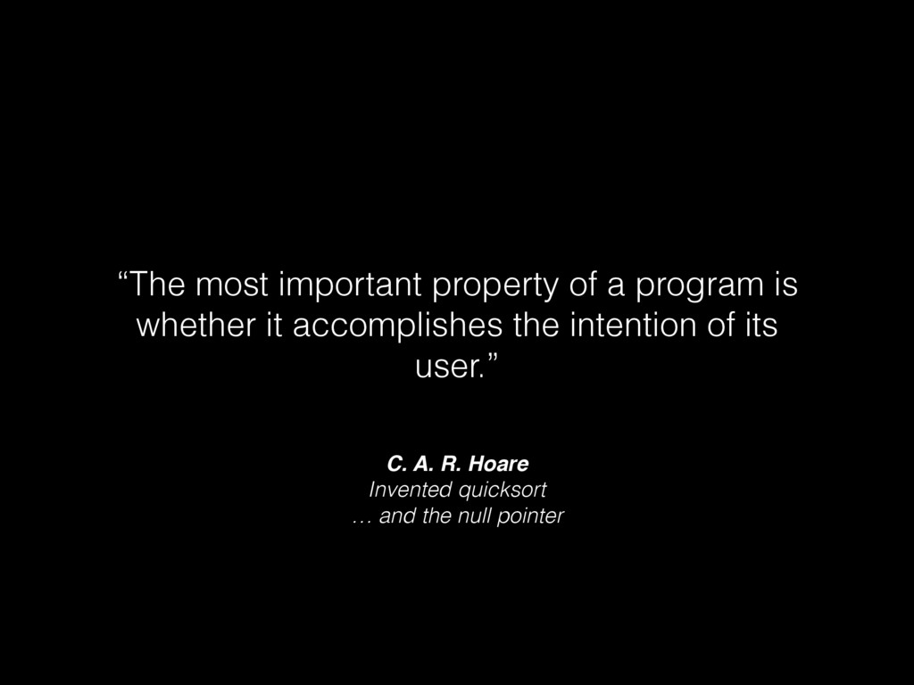 C. A. R. Hoare Invented quicksort … and the nul...