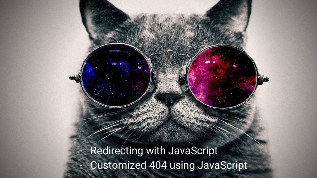- Redirecting with JavaScript - Customized 404 ...