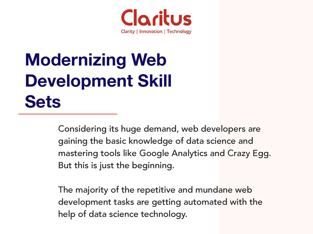 Considering its huge demand, web developers are...