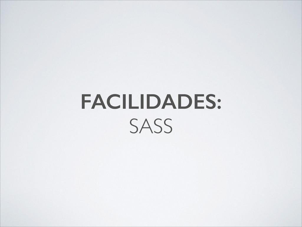 FACILIDADES: SASS