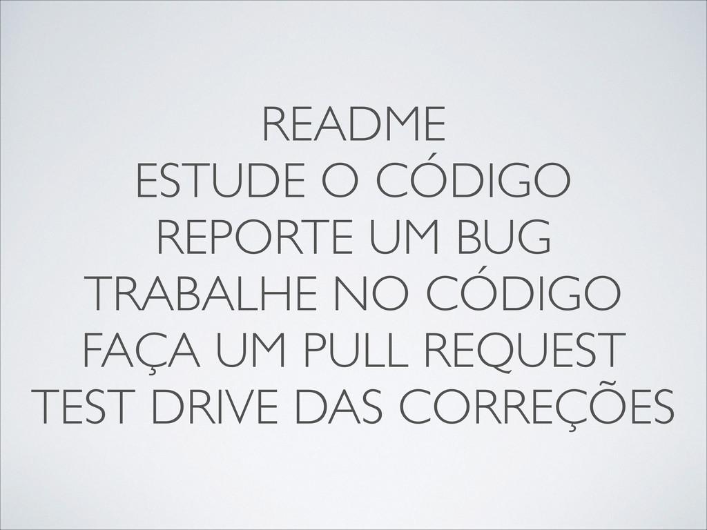 README   ESTUDE O CÓDIGO  REPORTE UM BUG ...