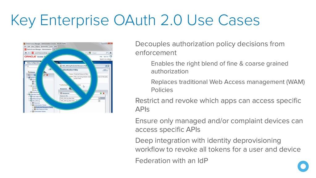 Key Enterprise OAuth 2.0 Use Cases Decouples au...