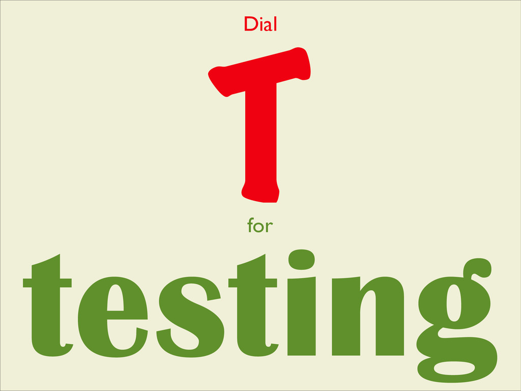 T testing for Dial
