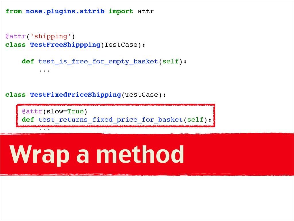 from nose.plugins.attrib import attr! ! ! @attr...