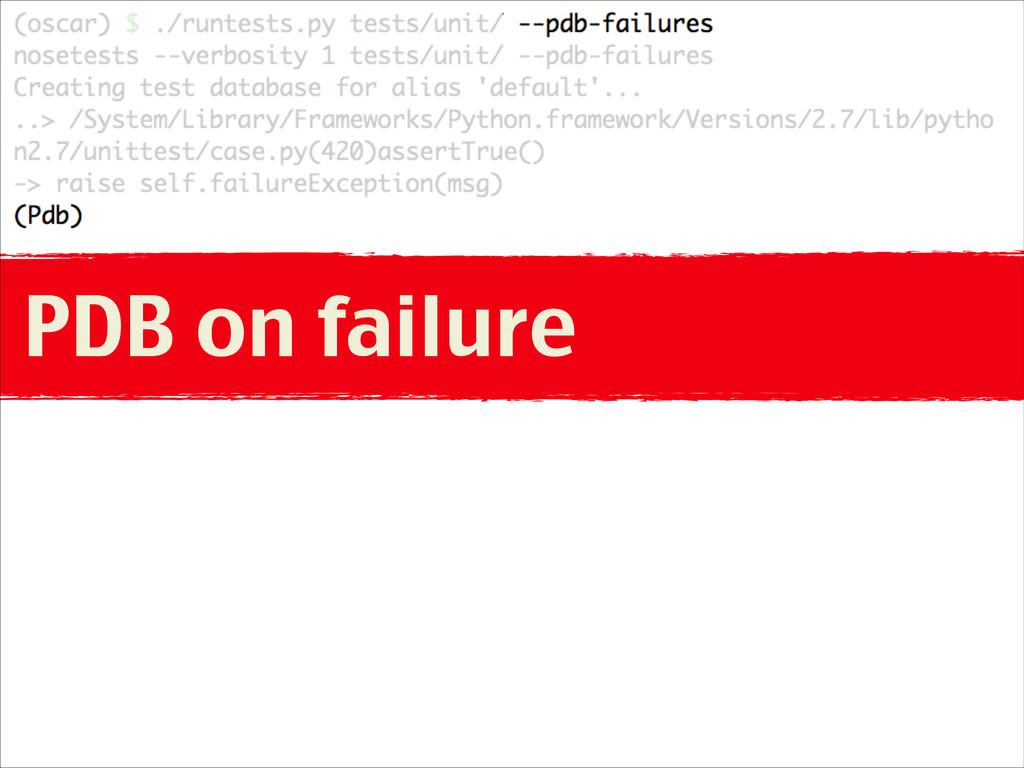 PDB on failure