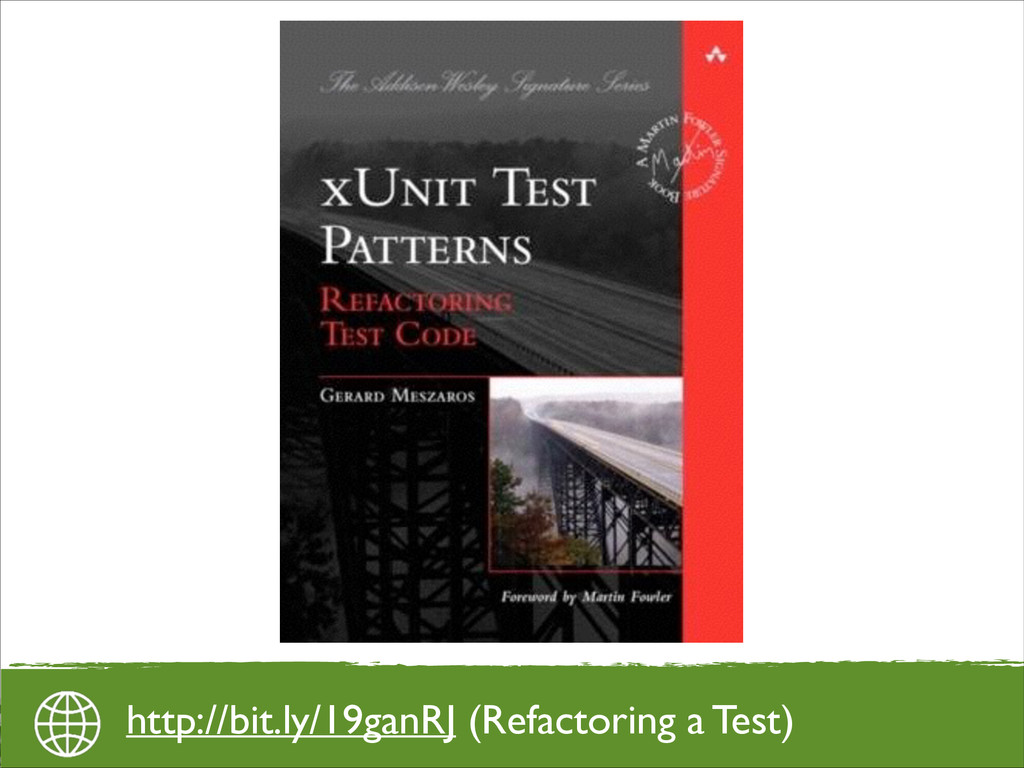 http://bit.ly/19ganRJ (Refactoring a Test)