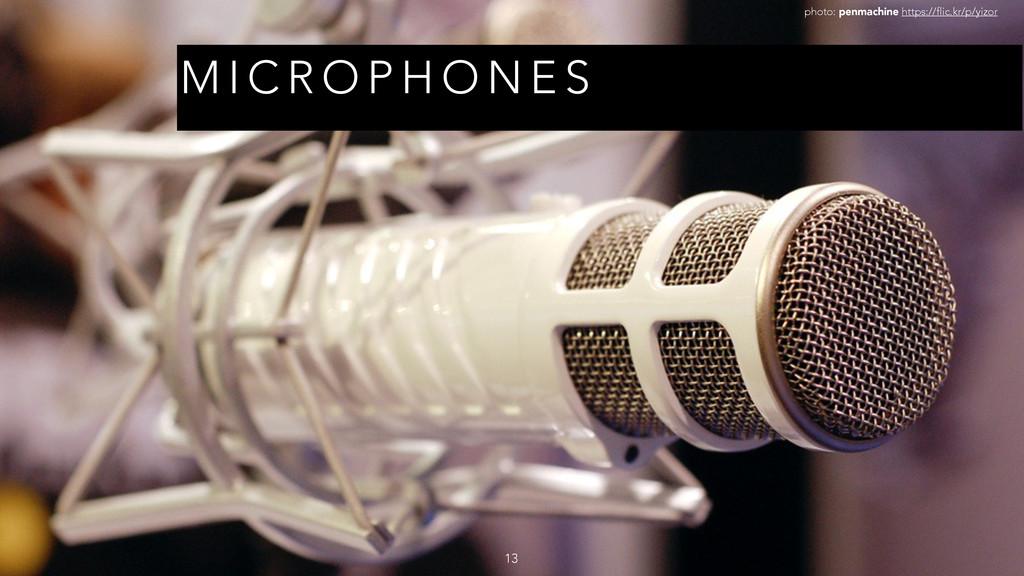 M I C R O P H O N E S 13 photo: penmachine http...