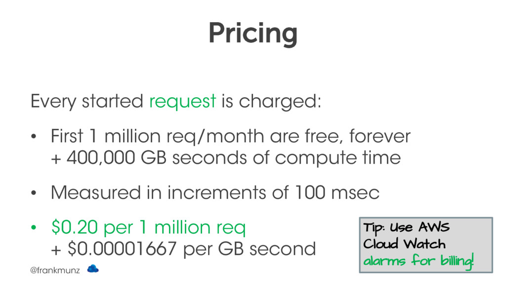 Pricing Every started request is charged: • Fir...