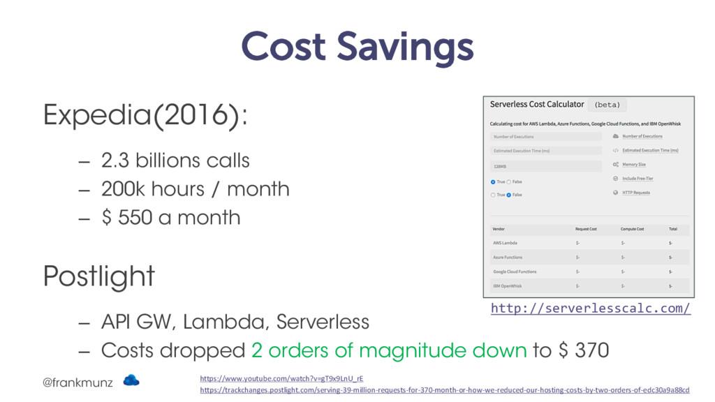 Cost Savings Expedia(2016): – 2.3 billions call...
