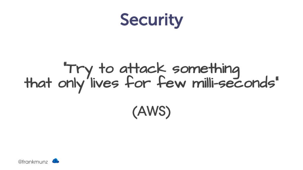 "Security ""Try to attack something that only liv..."