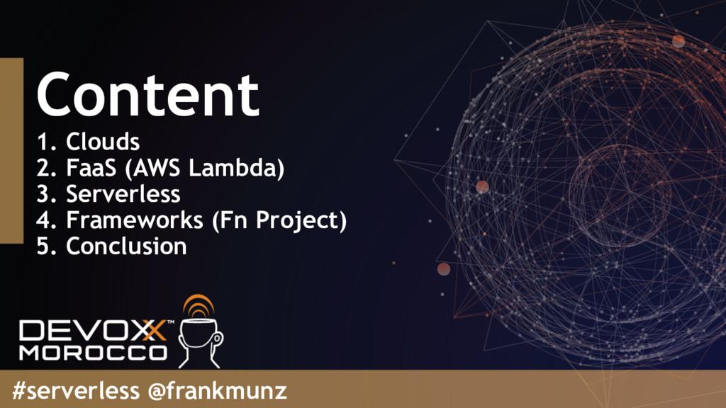 Content 1. Clouds 2. FaaS (AWS Lambda) 3. Serve...