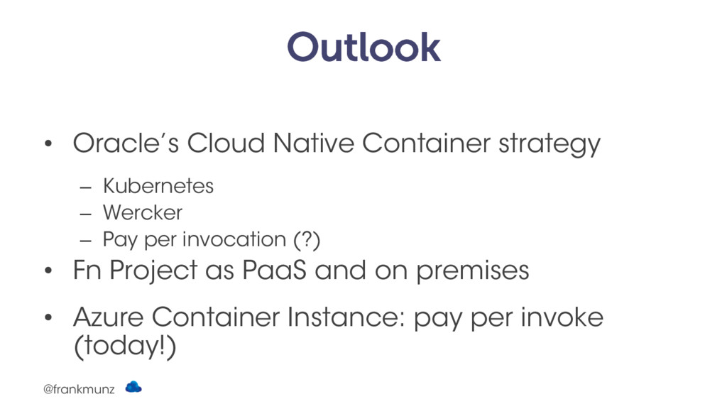 Outlook • Oracle's Cloud Native Container strat...