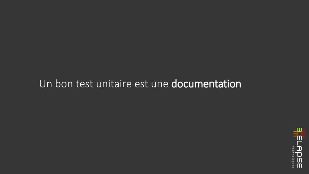 Un bon test unitaire est une documentation