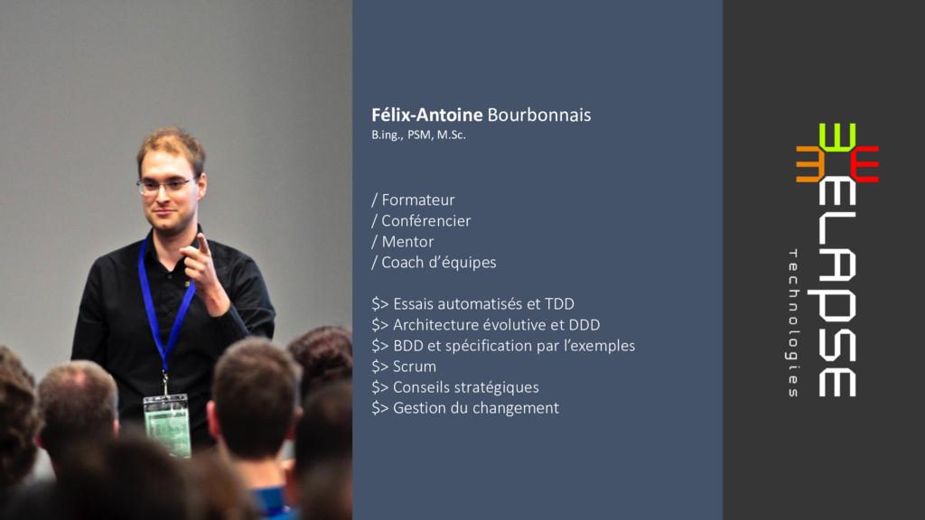 Félix-Antoine Bourbonnais B.ing., PSM, M.Sc. / ...