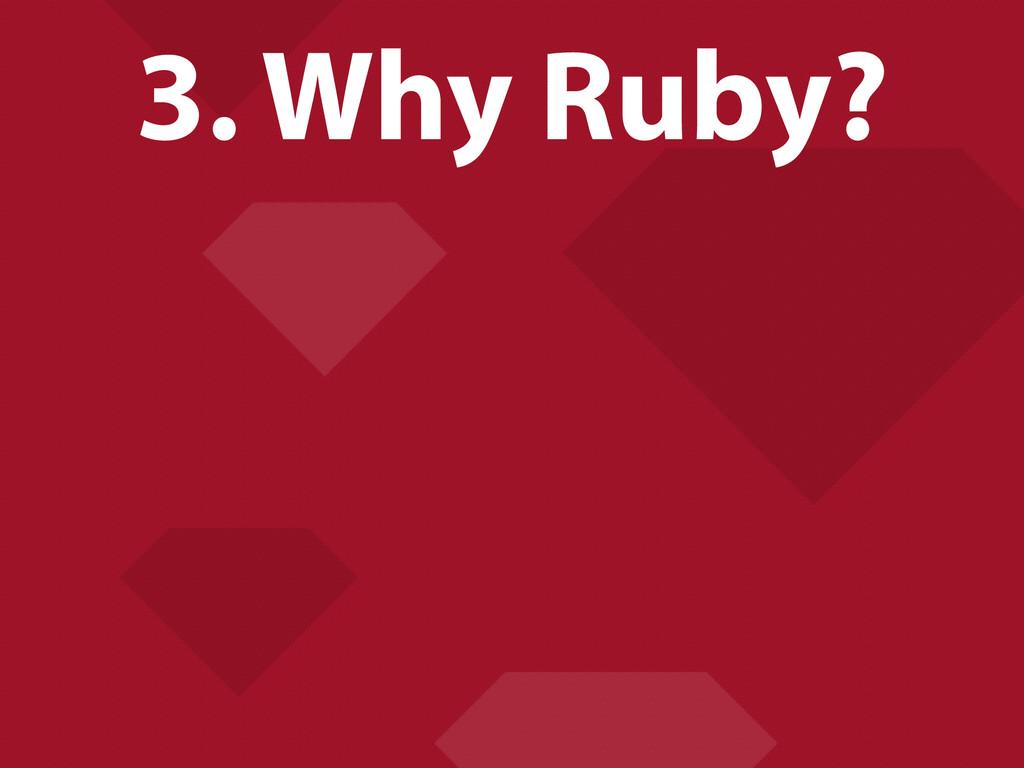 3. Why Ruby?